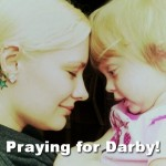 Baby Darby, How You Can Help…