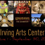 Genghis Kahn Exhibit Coming to the Irving Arts Center!