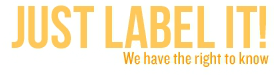 The Just Label It, We Have a Right to Know!