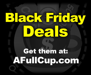 AFullCup Black Friday Guide!