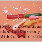 How to Throw a Great Graduation Ceremony for Middle School Kids