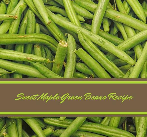 Sweet Maple Green Beans Recipe