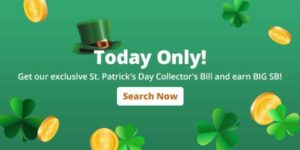 Earn Big with the St. Patrick's Day Collector's Bill – 3/17 ONLY
