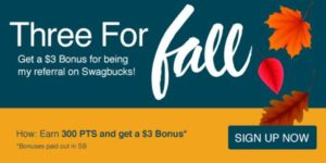 "Get $3 when you sign up for Swagbucks during ""Three for Fall"""