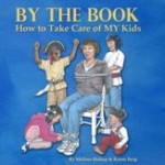 """""""By The Book, How To Take Care of MY Kids"""" Review and Giveaway"""