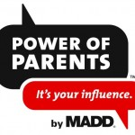 MADD, The Power of Parents: It's Your Influence