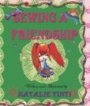 Sewing  a Friendship, by 10 yr old Natalie Tinti!