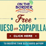 On The Border, Free Queso or Sopapilla Coupon