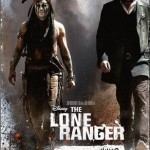 THE LONE RANGER in Theaters on July 3rd!