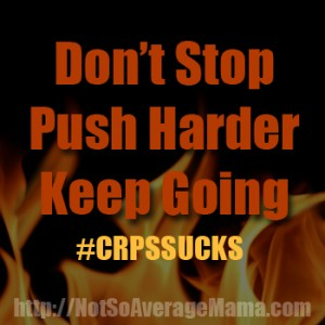 If You Think I am a Quitter… #CRPSSUCKS #RSDSUCKS