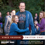VINCE VAUGHN, CHRIS PRATT AND COBIE SMULDERS ANSWER DELIVERY MAN QUESTIONS ON TWITTER! TODAY!