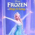 "Disney's Frozen, ""Let It Go"" Sing-Along Version #DisneyFrozen"