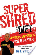 Today We Start the Super Shred Diet!