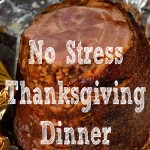 No Stress Thanksgiving Dinner!
