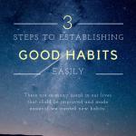 3 Steps to Establishing Good Habits