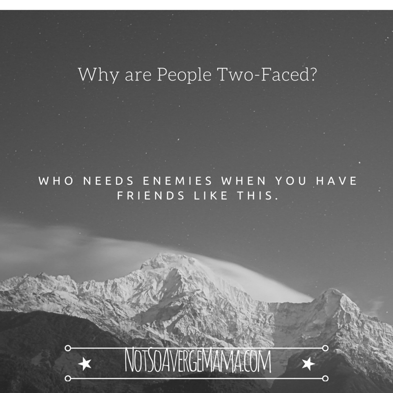 Why are People Two-Faced-