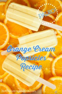 Paleo Orange Cream Popsicles Recipe