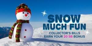 Snow Much Fun Collector's Bills – Swagbucks