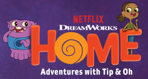 DREAMWORKS HOME GIVEAWAY: ADVENTURES WITH TIP & OH! Season 2
